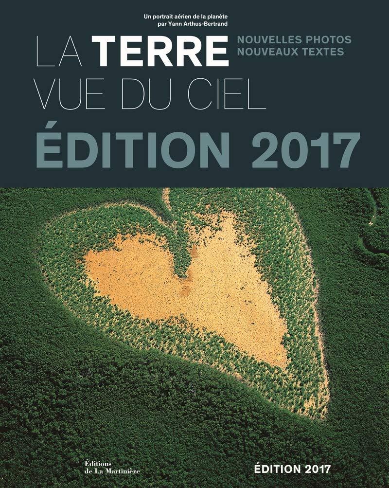 La Terre vue du Ciel, édition 2017. Yann Arthus-Bertrand