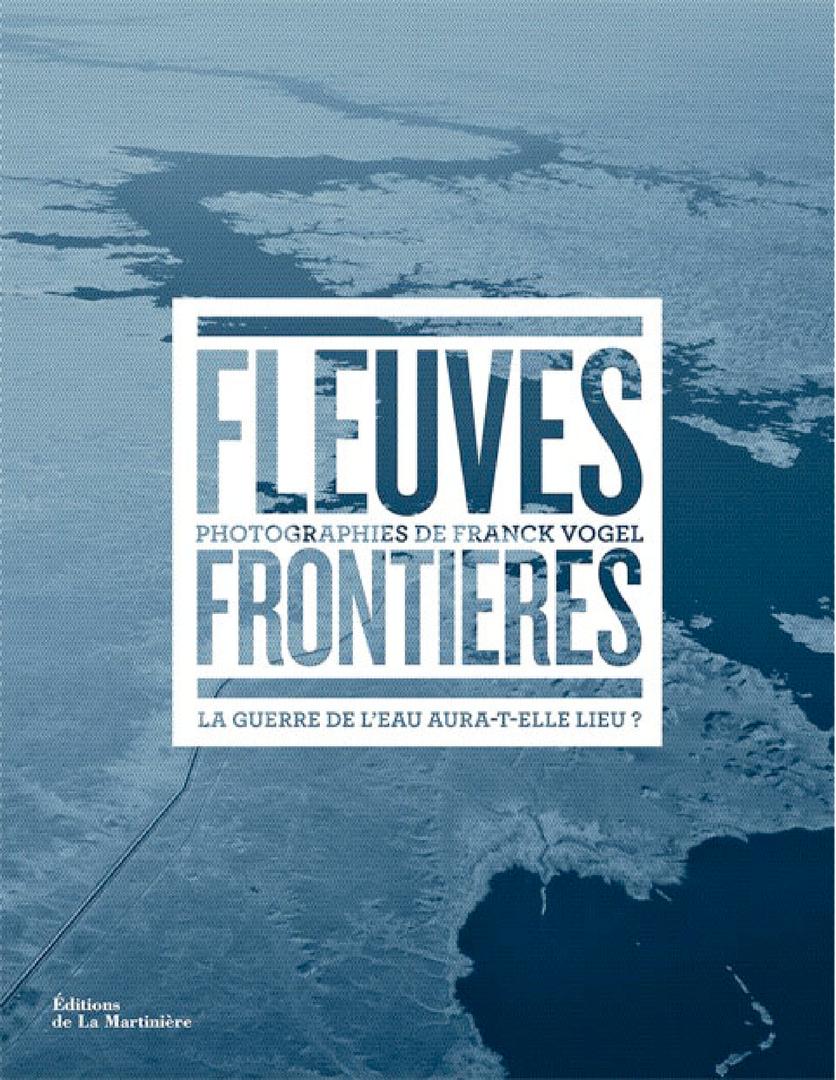 FLEUVES FRONTIÈRES Franck Vogel